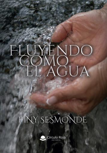 Fluyendo como el agua. Por Finy Sesmonde
